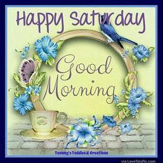 Good morning sister and all, happy Saturday,God bless♥★♥.