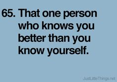 The Person who knows you better than you know yourself