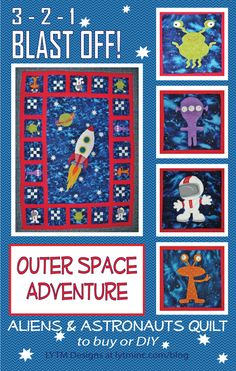 Outer Space Adventure Quilt.  Fun aliens and astronauts in applique and patchwork, and a rocket ship blasting off to outer space!  Crib and full size patterns available.