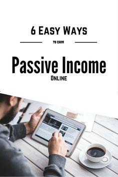 6 Easy Ways to Earn Passive Income Online