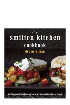 the smitten kitchen cookbook | smittenkitchen.com/book