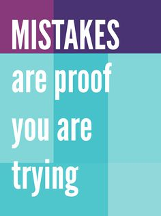 Mistakes are proof you are trying // quote print