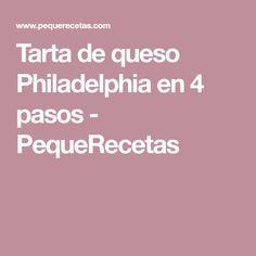 Tarta de queso Philadelphia en 4 pasos - PequeRecetas