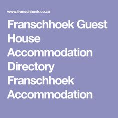 Guest accommodation and hotels in the Franschhoek Village and valley. A selection of the best accommodation in Franschhoek. Luxury Accommodation, Bed and Breakfast, Guest Houses. Luxury Accommodation, Bed And Breakfast, Places To Go, House, Home, Homes, Houses