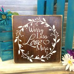 Worry Less Love More Small Wood Sign Primitive Home by LEVinyl