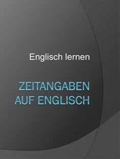 Englisch lernen für Anfänger: Zeitangaben auf Englisch.