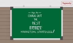 Tips To Chalk Out The Best Event Marketing Strategies