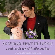 Big Weddings Are Not For Everyone - Exploring Alternatives For Everyone, Simple Living, Exploring, Alternative, Weddings, Couple Photos, Couples, Big, Couple Shots