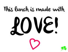 """Remind the kids what their lunch is made with everyday. """"This lunch is made with LOVE! Lunch Notes, Lunch Box, School Notes, Back To School, Ads, Love, School Grades, Amor, School Notebooks"""