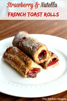Strawberry Nutella French Toast Rolls