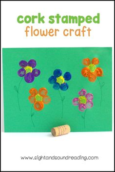 "Cork Stamped Flower Craft Cork Stamped Flower craft is a fun for spring, a flower theme, a ""F is for flower"" letter of the week activity, and a perfect craft for Mother's Day!"