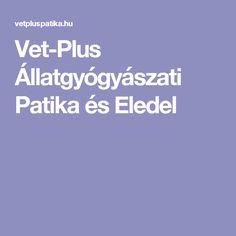 Vet-Plus Állatgyógyászati Patika és Eledel