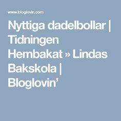 Nyttiga dadelbollar   Tidningen Hembakat » Lindas Bakskola   Bloglovin'