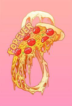 Pizza forever...