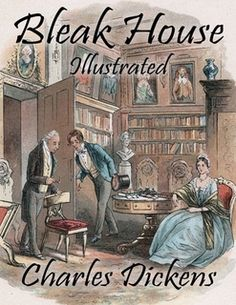 Bleak House: Illustrated by Charles Dickens