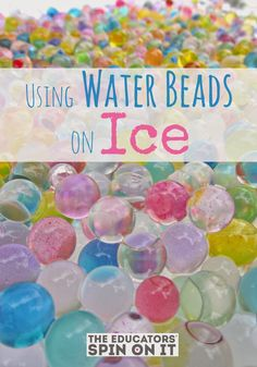 The Educators' Spin On It: Water Beads and Ice Activity