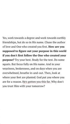 been struggling so much with finding my purpose lately but 🤞🏼🤞🏼 learning how to put my faith in the Lord and let him work it all out. Bible Verses Quotes, Faith Quotes, Me Quotes, Scriptures, Jesus Quotes, Quotes About God, Quotes To Live By, Cool Words, Wise Words