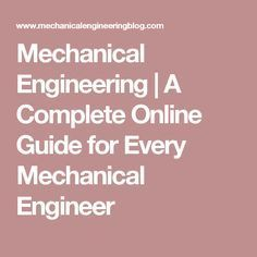 Mechanical Engineering   A Complete Online Guide for Every Mechanical Engineer