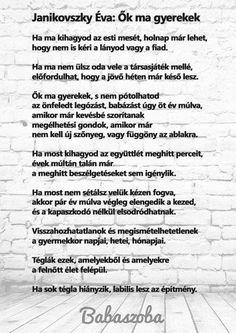 """Ha ma kihagyod az esti mesét, holnap már lehet, hogy nem is kéri. Well Said Quotes, Family Rules, Interesting Quotes, Baby Time, Pregnancy Tips, Positive Thoughts, Kids And Parenting, Einstein, Favorite Quotes"