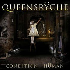 Queensryche- condition human (2015)