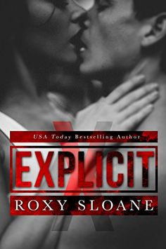 Explicit: A Sexy Standalone Contemporary Romance by Roxy Sloane http://www.amazon.com/dp/B01D9GEIUE/ref=cm_sw_r_pi_dp_Gbw-wb0PDQFNS