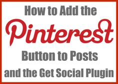 How to add the Pinterest PinIt button to every post and page automatically!