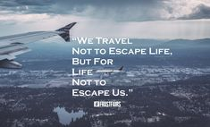 We travel not to escape life, but for life not to escape us. #travelquotes #quotes #frostfairs