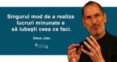 Secretul succesului se află în a face ceea ce iubești! Steve Jobs, How To Stay Motivated, Spiritual Quotes, Grammar, Cool Words, Einstein, Spirituality, Advice, Wisdom