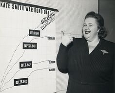 """Kate Smith, popular radio star: """"No single show-business figure even approached her as a seller of War Bonds during World War II. In one 18-hour stint on the CBS radio network, Miss Smith sold $107 million worth of War Bonds, which were issued by the United States Government to finance the war effort. Her total for a series of marathon broadcasts was over $600 million."""" – NY Times, 6/18/1986."""