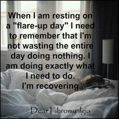 When I'm resting during a flare up, I'm not being lazy... #fibro #CRPS #EDS