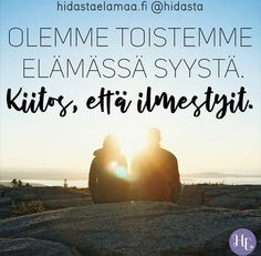 Kiitos, että ilmestyit ❤ 365 Quotes, Lyric Quotes, Love Quotes, Motivational Quotes, Inspirational Quotes, Because I Love You, What Is Love, Helsinki, Cute Texts