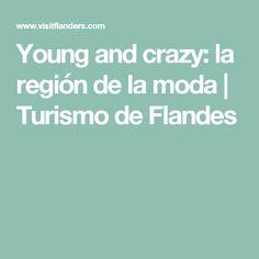 Young and crazy: la región de la moda | Turismo de Flandes