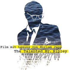 stattkino The Talented Mr. Ripley mit Lesung von Miriam Japp, Sonntag, Februar, im Arthouse Le Paris Home Art, Paris, Movies, Movie Posters, Design, Opera House, Film Festival, Montmartre Paris, Films