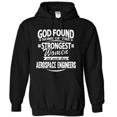God Found Aerospace Engineers T Shirts, Hoodies. Get it now ==► https://www.sunfrog.com/LifeStyle/God-Found-Aerospace-Engineers-4100-Black-10580524-Hoodie.html?57074 $39