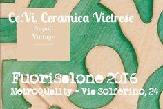 #FuoriSalone 2016 #Ce.Vi.CeramicaVietrese  #NapoliVintage #NapoliBlu #'800Napoletano #CeramicaVietrese #DecorazioneAMano