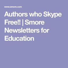 Authors who Skype Free!!   Smore Newsletters for Education Google Hangouts, Authors, Education, Free, Onderwijs, Learning, Writers