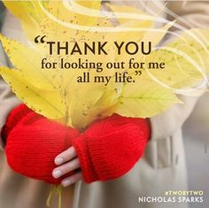 """Nicholas Sparks """"Two By Two"""" quotes. """"Thank you for looking out for me all my life"""" Bible Verses Quotes, Book Quotes, Nicholas Sparks Quotes, Reading Quotes, I Love Reading, Inspire Me, New Books, Two By Two, Inspirational Quotes"""