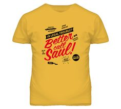 Get this Gold Better Call Saul Breaking Bad T Shirt today which is available on a 100% Cotton shirt. The Better Call Saul Breaking Bad T Shirt is available in adult and youth sizes. T-Shirt is shipped out via USPS first class mail with tracking number.