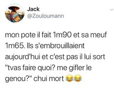 Lol non mais je peux te donner un coup de tête dans les balls Best Tweets, Best Memes, Funny True Quotes, Funny Memes, Stupid Funny, Haha Funny, Quotes Instagram Bio, Funny French, Story Quotes