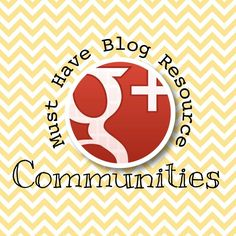 Must Have Blog Resource: Google+ Communities