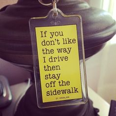 If You Don't Like The Way I Drive Keychain | Spotted on katdenningsss
