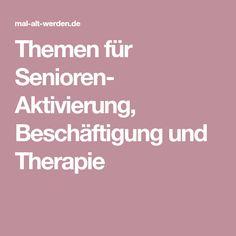 Themen für Senioren- Aktivierung, Beschäftigung und Therapie
