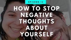 How To Stop Negative Thoughts About Yourself