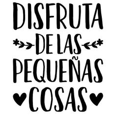 """Enjoy the little things. ___________________________ Double Tap Me Gusta! """"Latinas changing the world! Vasos Vintage, Foto Transfer, Motivational Quotes, Inspirational Quotes, Mr Wonderful, Messages, Spanish Quotes, Wise Words, Stencils"""