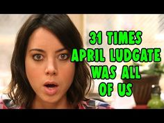 """31 Times April Ludgate From """"Parks And Recreation"""" Was All Of Us - YouTube"""