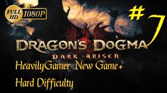 Dragon's Dogma Dark Arisen NG+ Hard Difficulty (PC) Part 7: Deep Trouble...