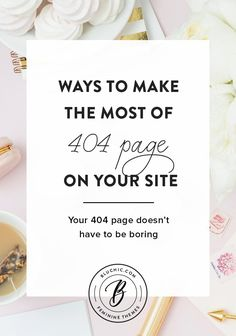 Your 404 page doesn't have to be boring. Find out ways to make the most of your 404 page in this post!