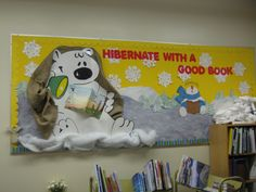 """Hibernate With a Good Book"" is a great title for a winter bulletin board display in your classroom that promotes reading."
