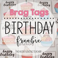 Use these birthday brag tags to celebrate with your students! [The Husky Loving Teacher]