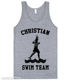 Christian swim team. Jesus just runs right by them. Beats em' every time. Showcase your love of Christ with this hilarious tank! #Jesus